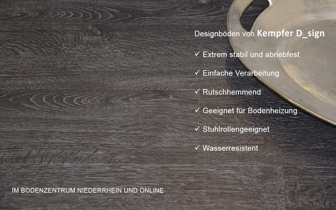 Designböden von Kempfer D_sign: ✓ Extrem stabil und abriebfest ✓ Einfache Verarbeitung ✓ Rutschhemmend ✓ Geeignet für Bodenheizung ✓ Stuhlrollengeeignet ✓ Wasserresistent